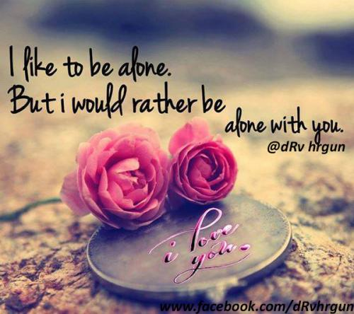 I Would Rather Be Alone with You