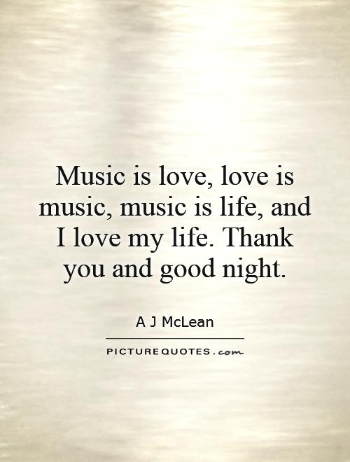 life is a song love is the music essay Why do we love the music we heard as teenagers  information relevant to your  personal life and relationships, will spring into action a slate.