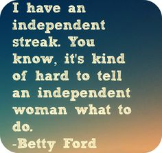 Betty Ford Quote
