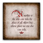 A-mother-is-she-who-can-take-the-place-of-all-others