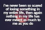 Scared of losing you quote