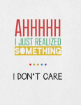 50 I Don't Care Quotes 7