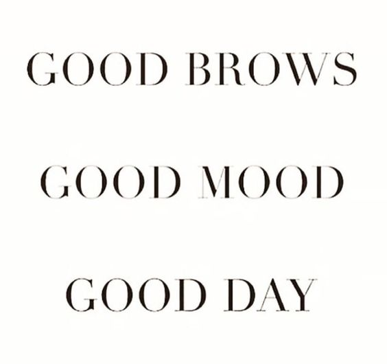 good brows good mood good day
