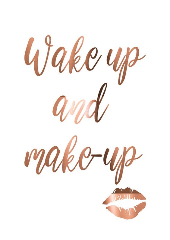 wake up and make up quote