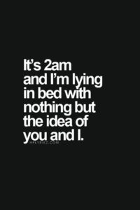 You are in my 2AM thoughts