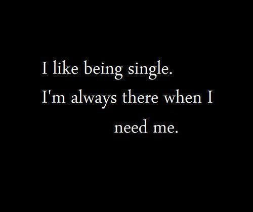 I like being single