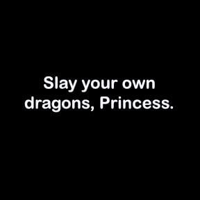 slay your own dragons quote