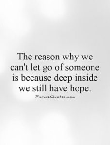 cant let go if you have hope