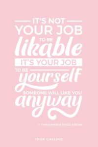 It's Your Job To Be Yourself