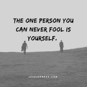 You Can't Fool Yourself