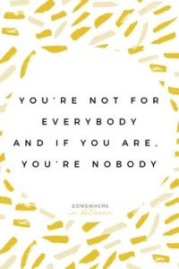 You're Not For Everybody