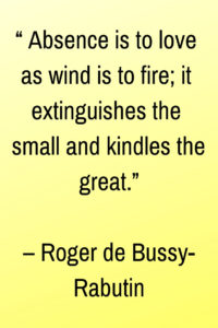 extinguishes the small and kindles the great