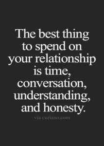time, conversation, understanding and honesty