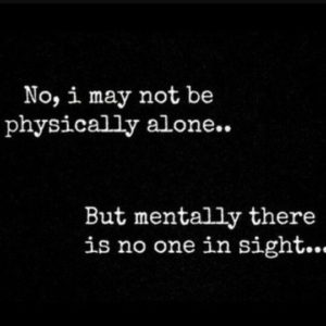 may not be physically alone
