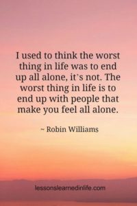 worst thing in life is to be alone