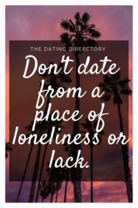 Don't Date Because You're Lonely