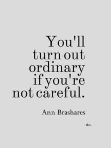 dont be ordinary quote