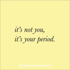 It's Your Period