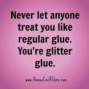 You're Glitter Glue