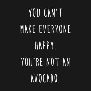 You're Not An Avocado