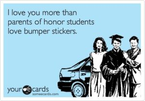 I love you more than Bumper Stickers