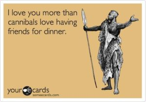 I love you more than Friends For Dinner
