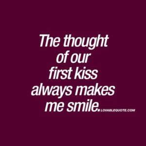 Makes Me Smile kiss quote