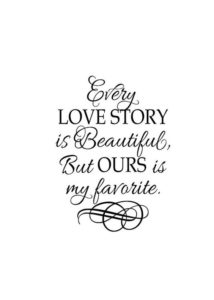 Our Love Story Wedding Quote