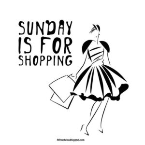 Shopping Sunday Quotes