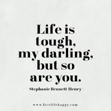 Tough Life Strength Quotes