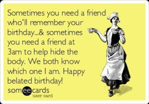 Belated BFF Birthday Quotes