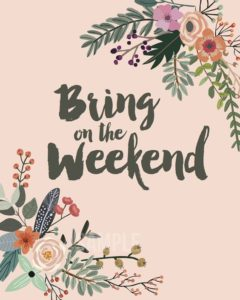 Bring on the Weekend quotes