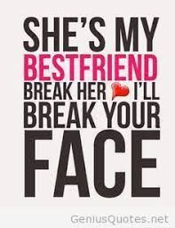 Fiesty Funny Friend Quotes