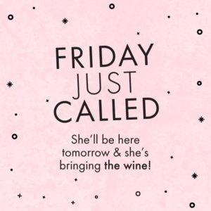 Friday is coming quotes