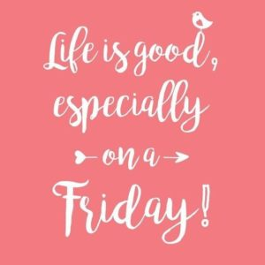 Friday is here quotes