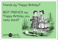 Hilarious BFF Birthday Quotes