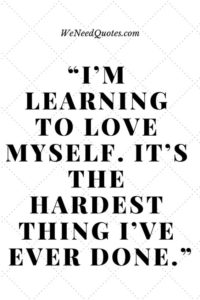 Love Yourself Hard Quotes
