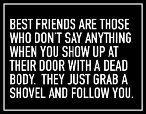 Scary Funny Friendship Quotes