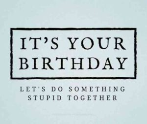 Silly Best Friend Birthday Quotes