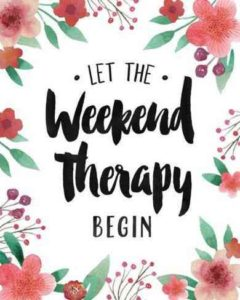 Weekends therapy quotes