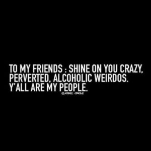 Weird Funny Friend Quotes