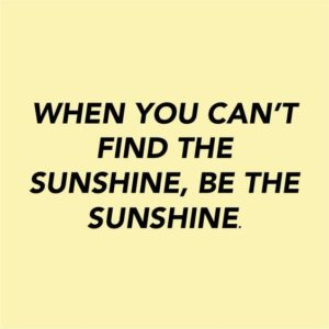 Be the Sunshine Quote