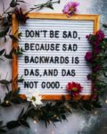 Das Not Good Smile Quote
