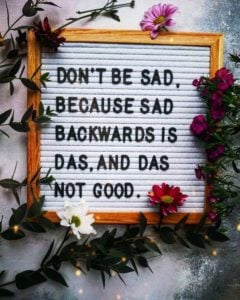 Das Not Good Smile Quote
