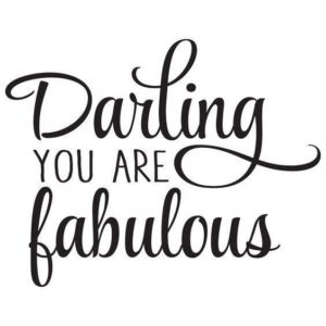 You Are fabulous quotes