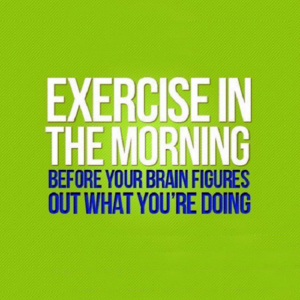 morning exercise quote