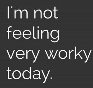 not worky morning quote
