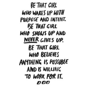 be that girl motivational quote