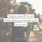 by now forgive yourself quote