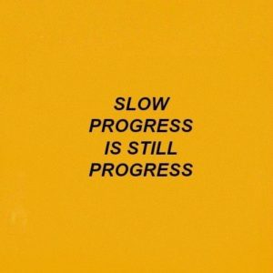 slow progress motivational quote
